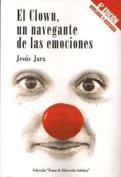 El Clown representa nuestro mejor otro yo y la posibilidad, por tanto, de practicar la    esquizofrenia sana. Jesús Jara